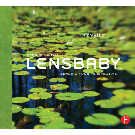 LENSBABY BENDING YOUR PERSPECTIVE SECOND EDITION